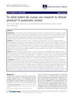 To what extent do nurses use research in clinical practice? A systematic review